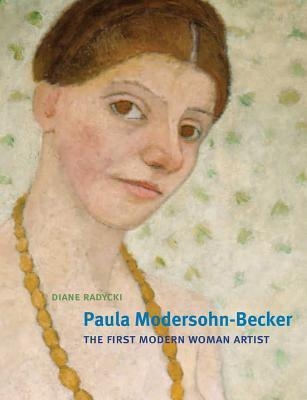 Paula Modersohn-Becker: The First Modern Woman Artist