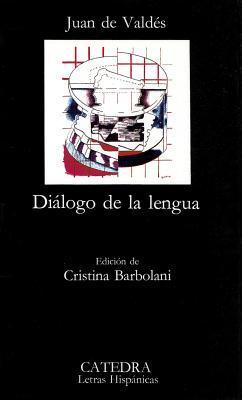 Diálogo de la lengua por Juan de Valdés, Cristina Barbolani