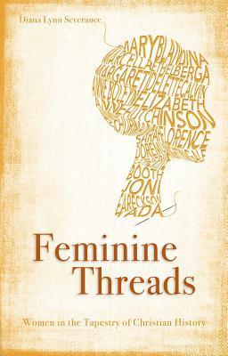 Feminine Threads: Women in the Tapestry of Christian History