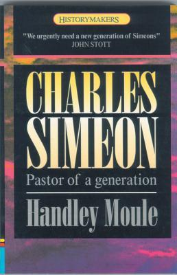 Charles Simeon: Pastor of a Generation