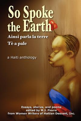 so-spoke-the-earth-english-edition-the-haiti-i-knew-the-haiti-i-know-the-haiti-i-want-to-know