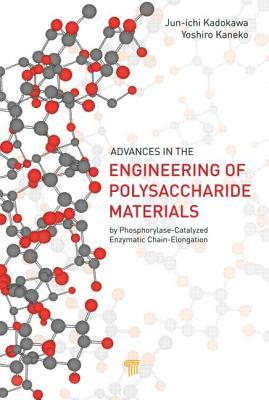 Advances in the Engineering of Polysaccharide Materials: By Phosphorylase-Catalyzed Enzymatic Chain-Elongation
