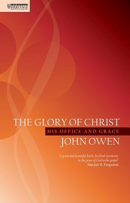 The Glory of Christ: His Office and Grace