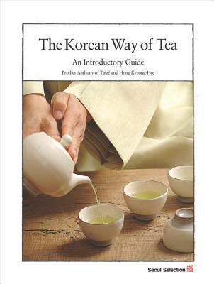 The Korean Way of Tea: An Introductory Guide