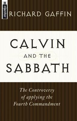 Calvin and the Sabbath by Richard B. Gaffin Jr.