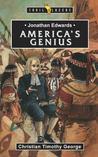 Jonathan Edwards: An American Genius