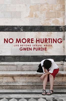 No More Hurting: Life Beyond Sexual Abuse
