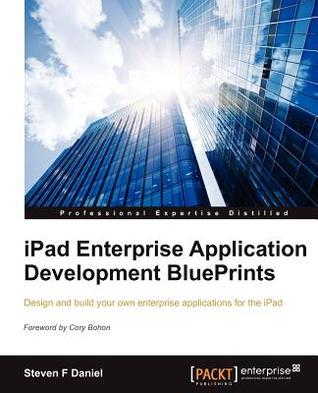 iPad Enterprise Application Development Blueprints