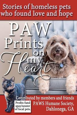 Paw Prints on My Heart: Stories of Homeless Pets Who Found Love and Hope