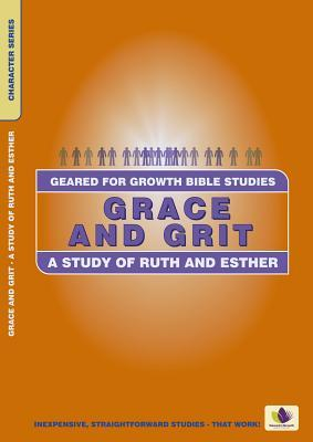 Grace and Grit: A Study of Ruth and Esther