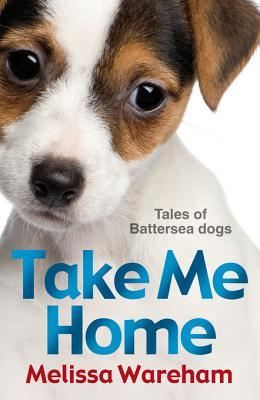 Take Me Home: Tales of Battersea Dogs