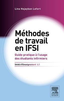Methodes de Travail. Ue 6.1: Guide Pratique A L'Usage Des Etudiants Infirmiers