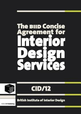 The Biid Concise Agreement for Interior Design Services: Cid/12