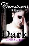 Creatures of the Dark by Stella Purple