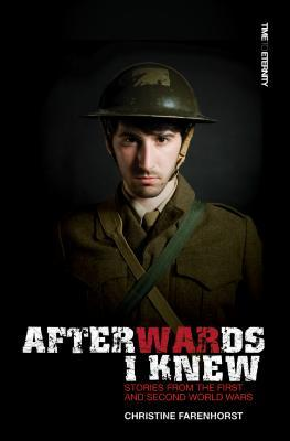 Afterwards I Knew: Stories from the First and Second World Wars.