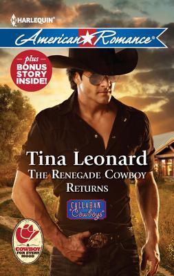 The Renegade Cowboy Returns / Texas Lullaby (Callahan Cowboys, #7)