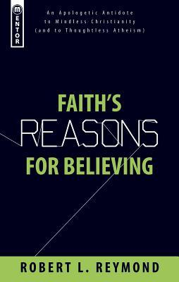 Faith's Reasons for Believing by Robert L. Reymond