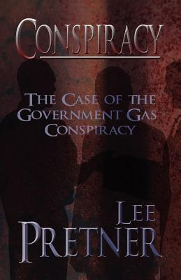 Conspiracy: The Case of the Government Gas Conspiracy