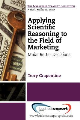 Applying Scientific Reasoning to the Field of Marketing: Make Better Decisions Libros en inglés para descargar gratis en pdf