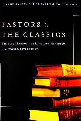 Ebook Pastors in the Classics: Timeless Lessons on Life and Ministry from World Literature by Leland Ryken DOC!