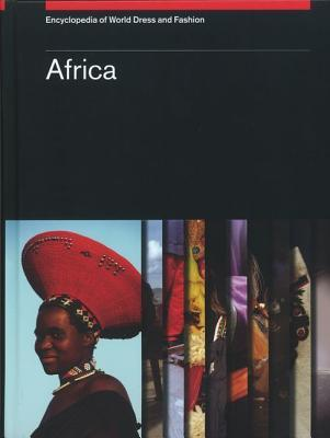 Encyclopedia of World Dress and Fashion, Volume 1: Africa