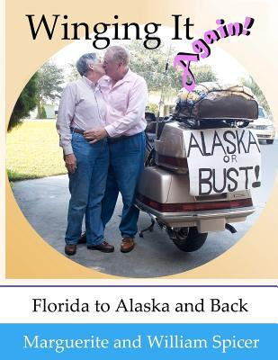 Winging It Again!!: Florida to Alaska and Back