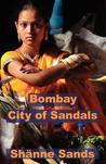 Bombay, City of Sandals by Shänne Sands