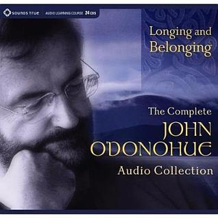 Longing and Belonging: The Complete John ODonohue Audio Collection