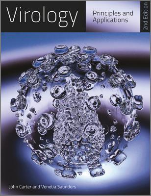 Virology: Principles and Applications. by John Carter, Venetia Saunders