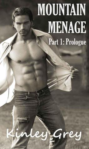 Mountain Menage Part 1: Prologue