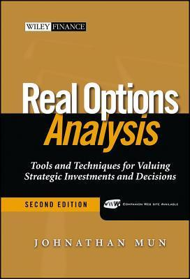 Real Options Analysis: Tools and Techniques for Valuing Strategic Investment and Decisions