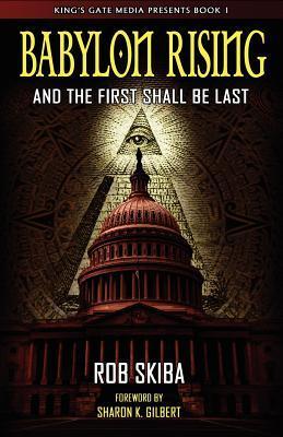 Téléchargements gratuits de livres audio pour lecteurs MP3 Babylon Rising: And the First Shall Be Last by Rob Skiba PDF