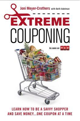 extreme-couponing-learn-how-to-be-a-savvy-shopper-and-save-money-one-coupon-at-a-time