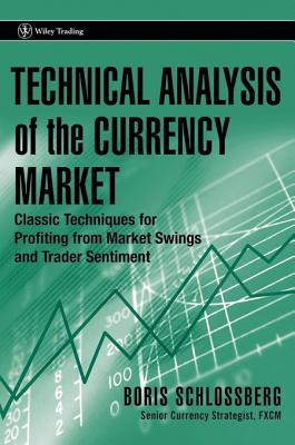 technical-analysis-of-the-currency-market-classic-techniques-for-profiting-from-market-swings-and-trader-sentiment