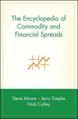 The Encyclopedia of Commodity and Financial Spreads