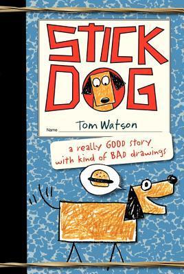 Stick Dog (Stick Dog, #1)