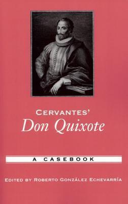 cervantes don quixote a casebook by roberto gonzalez echevarria 120269