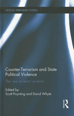 Counter-Terrorism and State Political Violence: The 'War on Terror' as Terror