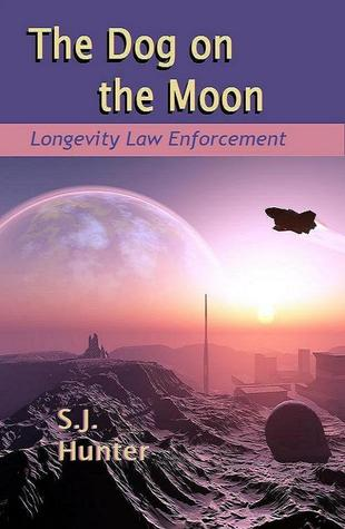 The Dog on the Moon (Longevity Law Enforcement, #3)