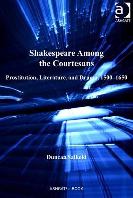 shakespeare-among-the-courtesans-prostitution-literature-and-drama-1500-1650