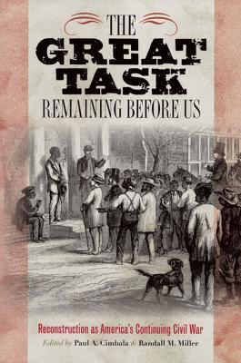 The Great Task Remaining Before Us: Reconstruction as America's Continuing Civil War