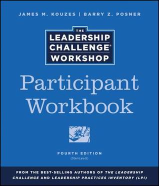 The Leadership Challenge Workshop Participant Workbook