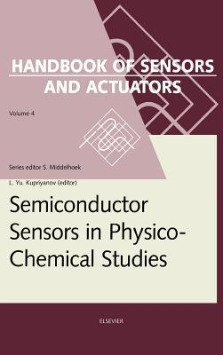 Semiconductor Sensors in Physico-Chemical Studies: Translated from Russian by V.Yu. Vetrov