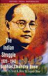The Indian Struggle, 1920-1942 (Netaji : Collected Works, Vol 2) (Oxford India Paperbacks)