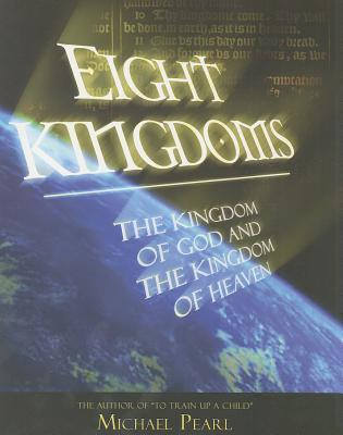 Eight Kingdoms: The kingdom of God and the Kingdom of Heaven