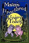 Maven's Fractured Fairy Tales