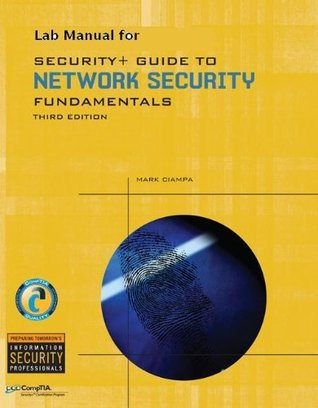 Lab Manual for Ciampa S Security+ Guide to Network Security Fundamentals, 3rd