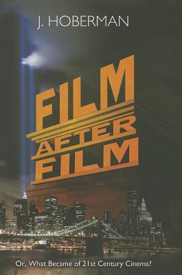 Film After Film: (Or, What Became of 21st Century Cinema?)