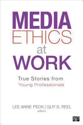 Media Ethics at Work: True Stories from Young Professionals
