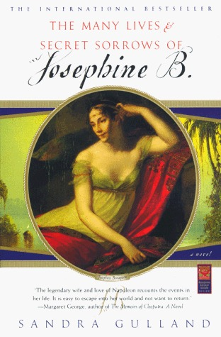 The Many Lives & Secret Sorrows of Josephine B. by Sandra Gulland